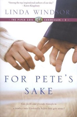 For Pete's Sake, Piper Cove Chronicle Series #2     -     By: Linda Windsor