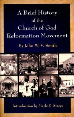 A Brief History of the Church of God Reformation Movement  -     By: John W.V. Smith
