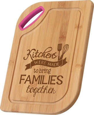Kitchens Are Made To Bring Families Together, Bamboo Cutting Board  -