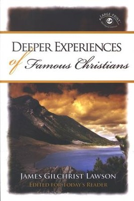 Deeper Experiences of Famous Christians Large Print  -     By: James Gilchrist Lawson