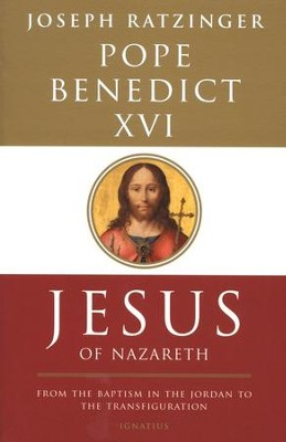 Jesus of Nazareth: From the Baptism in the Jordan to the Transfiguration, Volume I  -     By: Pope Benedict XVI