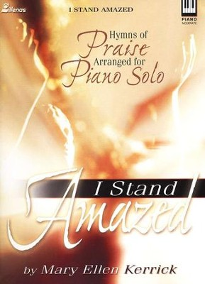 I Stand Amazed   -     By: Mary Ellen Kerrick
