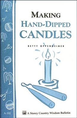 Making Hand-Dipped Candles (Storey's Country Wisdom Bulletin A-192)   -
