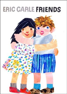 Friends  -     By: Eric Carle