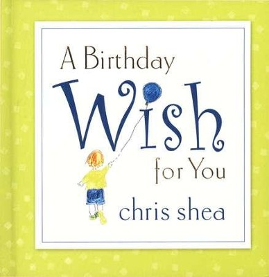 A Birthday Wish for You - eBook  -     By: Chris Shea