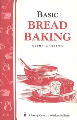 Basic Bread Baking (Storey's Country Wisdom Bulletin A-198)    -