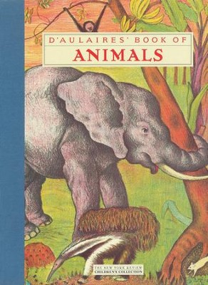 D'Aulaires' Book of Animals  -     By: Ingri d'Aulaire