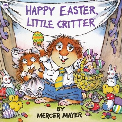 Mercer Mayer's Little Critter: Happy Easter, Little Critter   -     By: Mercer Mayer