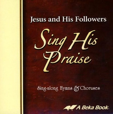 Abeka Jesus and His Followers Sing His Praise Sing-along  Hymns & Choruses Audio CD  -