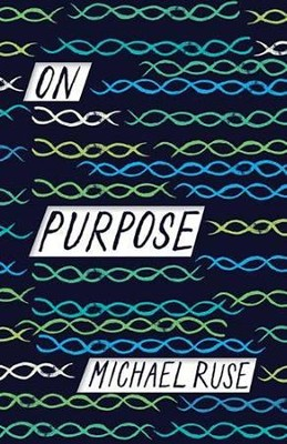 On Purpose  -     By: Michael Ruse