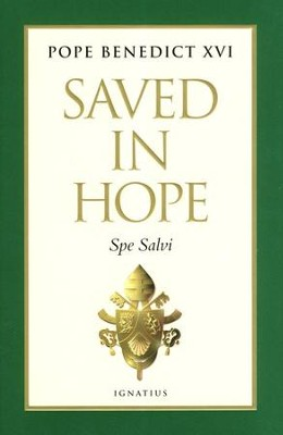Saved in Hope: Spe Salvi  -     By: Pope Benedict XVI
