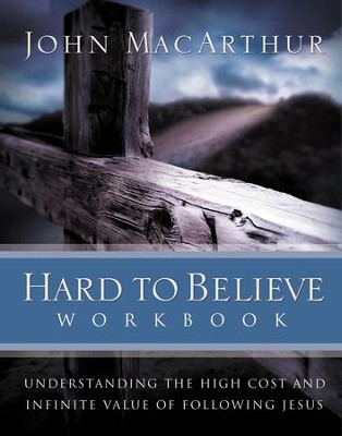 Hard to Believe Workbook: The High Cost and Infinite Value of Following Jesus - eBook  -     By: John MacArthur