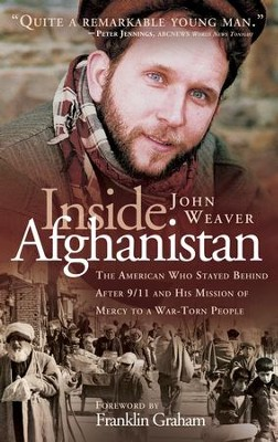 Inside Afghanistan: An American Aide Worker's Mission of Mercy to a War-Torn People - eBook  -     By: John Weaver