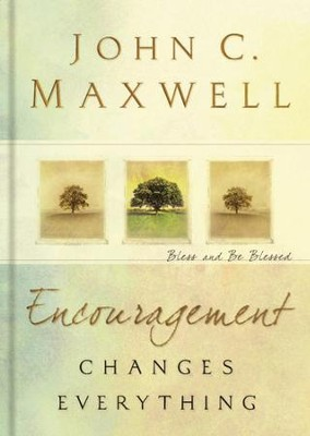 Encouragement Changes Everything: Bless and Be Blessed - eBook  -     By: John C. Maxwell