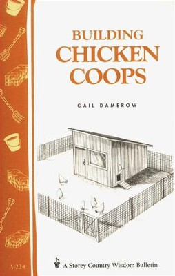 Building Chicken Coops (Storey's Country Wisdom Bulletin A-224)   -
