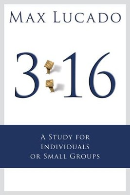 3:16: A Study for Small Groups - eBook  -     By: Max Lucado