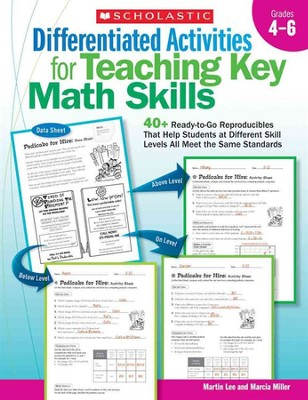 Differentiated Activities for Teaching Key Math Skills: Grades 4-6  -     By: Martin Lee, Marcia Miller