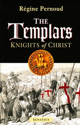 The Templars: Knights of Christ   -     By: Regine Pernoud
