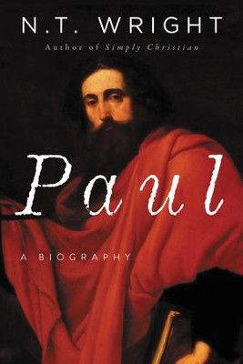 Paul: A Biography  -     By: N.T. Wright