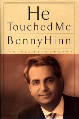 He Touched Me: An Autobiography - eBook  -     By: Benny Hinn