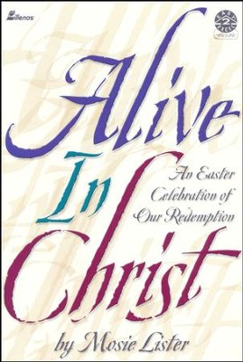 Alive In Christ, Book  -     By: Mosie Lister