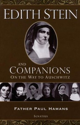 Edith Stein and Companions: On the Way to Auschwitz  -     By: Paul Hamans