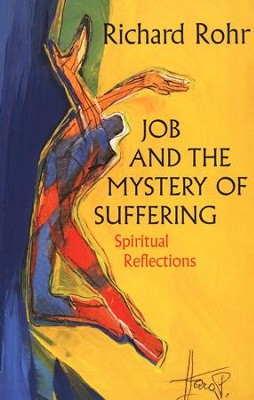 Job and the Mystery of Suffering   -     By: Richard Rohr
