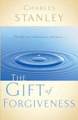 The Gift of Forgiveness - eBook  -     By: Charles F. Stanley