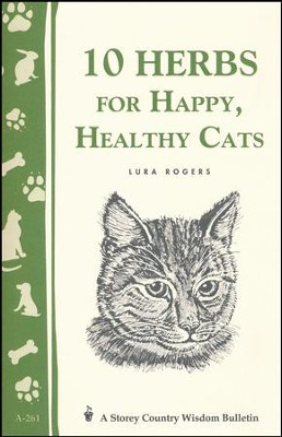 10 Herbs for Happy, Healthy Cats (Storey's Country Wisdom Bulletin A-261)   -