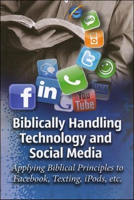 Biblically Handling Technology and Social Media   -