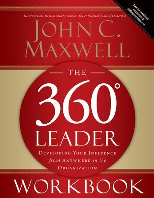 The 360 Degree Leader Workbook: Developing Your Influence from Anywhere in the Organization - eBook  -     By: John C. Maxwell