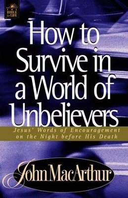 How to Survive in a World of Unbelievers - eBook  -     By: John MacArthur