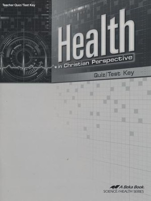 Health in Christian Perspective Quizzes/Tests Key   -