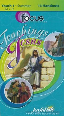 Teachings of Jesus Youth 1 (Grades 7-9) Focus (Student Handout)  -
