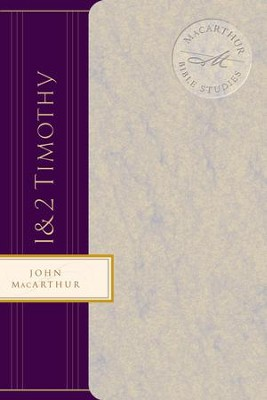 Macarthur Bible Studies: 1 & 2 Timothy - eBook  -     By: John MacArthur