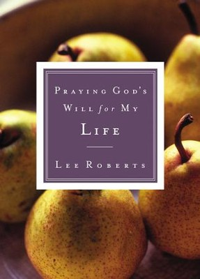 Praying God's Will for My Life - eBook  -     By: Lee Roberts