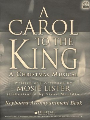 Carol To The King, A, Keyboard Accomp Book  -     By: Mosie Lister
