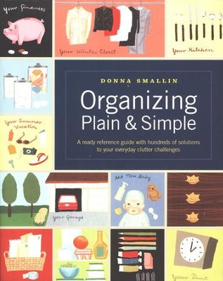 Organizing Plain & Simple   -     By: Donna Smallin