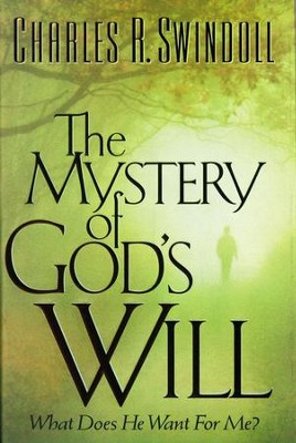 The Mystery of God's Will - eBook  -     By: Charles R. Swindoll