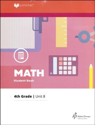 Lifepac Math Grade 4 Unit 8: Whole Numbers, Fractions   -