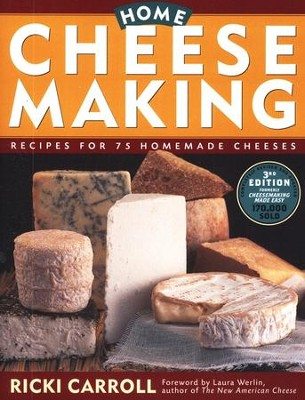 Home Cheese Making   -     By: Ricki Carroll, Laura Werlin