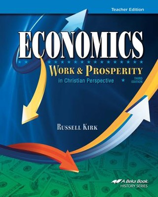 Abeka Economics: Work & Prosperity in Christian Perspective Teacher Edition  -