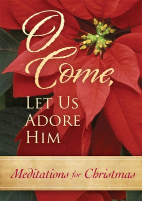Come Let Us Adore Him Devotional Booklet (KJV & NLT)  -
