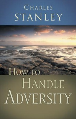 How to Handle Adversity - eBook  -     By: Charles F. Stanley