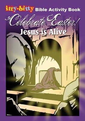 Celebrate Easter! Jesus Is Alive, itty-bitty Bible Activity Book  -
