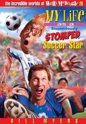 My Life As a Stupendously Stomped Soccer Star - eBook  -     By: Bill Myers