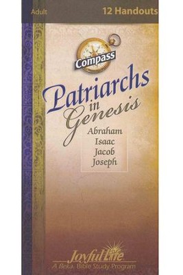Patriarchs in Genesis: Abraham, Isaac, Jacob, Joseph Adult Bible Study Weekly Compass Handouts  -