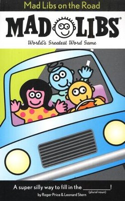 Mad Libs On The Road  -     By: Roger Price, Leonard Stern