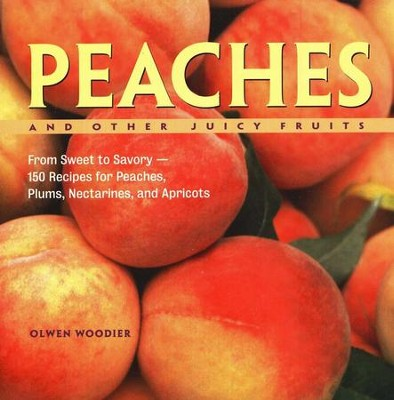 Peaches and Other Juicy Fruits   -     By: Olwen Woodier