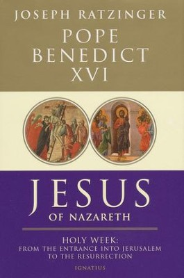 Jesus of Nazareth: Holy Week--From the Entrance into Jerusalem to the Resurrection, Volume II  -     By: Pope Benedict XVI